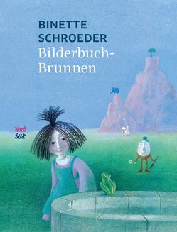 Bilderbuchbrunnen von Nickl,  Peter, Schroeder,  Binette
