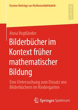 Bilderbücher im Kontext früher mathematischer Bildung von Vogtländer,  Anna