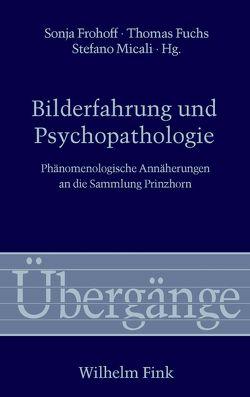 Bilderfahrung und Psychopathologie von Frohoff,  Sonja, Fuchs,  Thomas, Micali,  Stefano