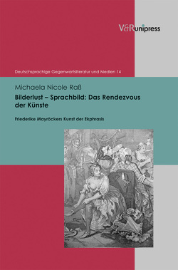 Bilderlust – Sprachbild: Das Rendezvous der Künste von Raß,  Michaela Nicole