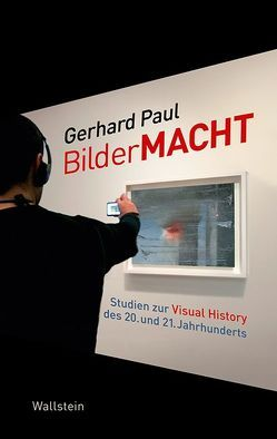 BilderMACHT von Paul,  Gerhard