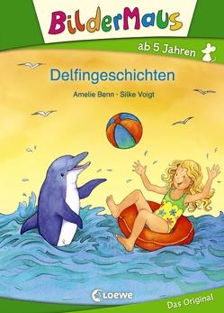Bildermaus – Delfingeschichten von Benn,  Amelie, Voigt,  Silke