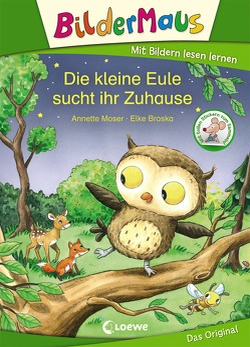 Bildermaus – Die kleine Eule sucht ihr Zuhause von Broska,  Elke, Moser,  Annette