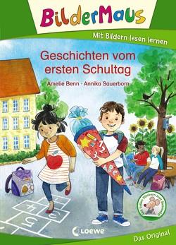 Bildermaus – Geschichten vom ersten Schultag von Benn,  Amelie, Sauerborn,  Annika
