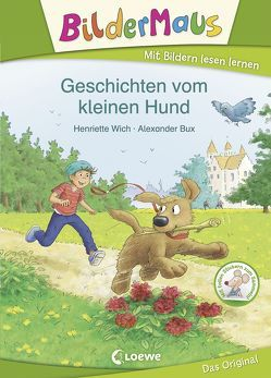 Bildermaus – Geschichten vom kleinen Hund von Bux,  Alexander, Wich,  Henriette