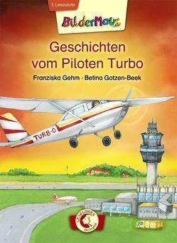 Bildermaus – Geschichten vom Piloten Turbo von Gehm,  Franziska, Gotzen-Beek,  Betina