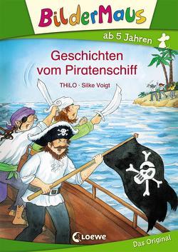 Bildermaus – Geschichten vom Piratenschiff von THiLO, Voigt,  Silke