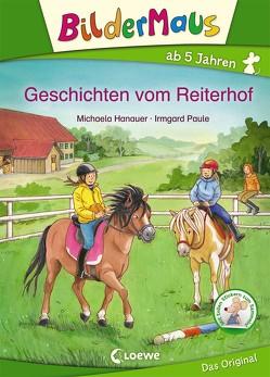 Bildermaus – Geschichten vom Reiterhof von Hanauer,  Michaela, Paule,  Irmgard