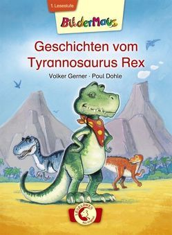 Bildermaus – Geschichten vom Tyrannosaurus Rex von Dohle,  Helmut Poul, Gerner,  Volker