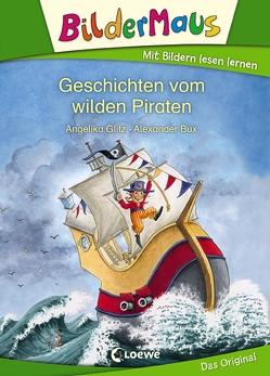 Bildermaus – Geschichten vom wilden Piraten von Bux,  Alexander, Glitz,  Angelika