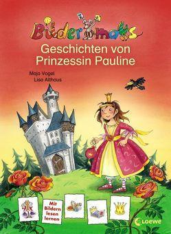 Bildermaus – Geschichten von Prinzessin Pauline von Althaus,  Lisa, von Vogel,  Maja