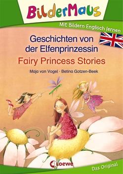 Bildermaus – Mit Bildern Englisch lernen – Geschichten von der Elfenprinzessin – Fairy Princess Stories von Gotzen-Beek,  Betina, von Vogel,  Maja