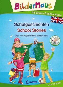 Bildermaus – Mit Bildern Englisch lernen – Schulgeschichten – School Stories von Gotzen-Beek,  Betina, Ingram,  David, von Vogel,  Maja