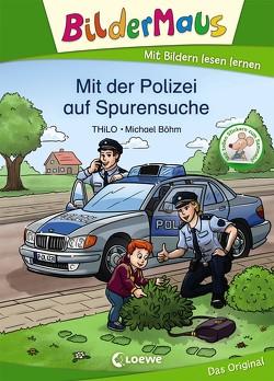 Bildermaus – Mit der Polizei auf Spurensuche von Boehm,  Michael, THiLO