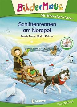 Bildermaus – Schlittenrennen am Nordpol von Benn,  Amelie, Krämer,  Marina