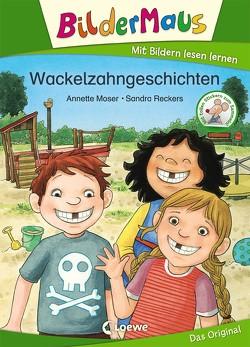 Bildermaus – Wackelzahngeschichten von Moser,  Annette, Reckers,  Sandra