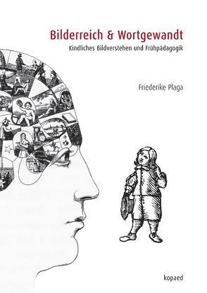 Bilderreich & Wortgewandt von Plaga,  Friederike