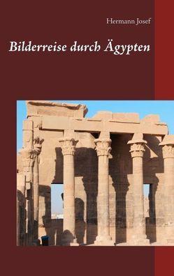 Bilderreise durch Ägypten von Josef,  Hermann