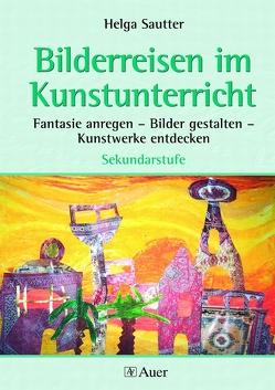 Bilderreisen im Kunstunterricht (Buch) von Sautter,  Helga