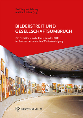 Bilderstreit und Gesellschaftsumbruch von Kaiser,  Paul, Rehberg,  Karl