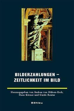 Bilderzählungen – Zeitlichkeit im Bild von Körner,  Hans, Reuter,  Guido, von Hülsen-Esch,  Andrea