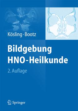 Bildgebung HNO-Heilkunde von Bootz,  Friedrich, Kösling,  Sabrina