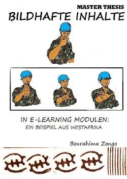 BILDHAFTE INHALTE IN E-LEARNING MODULEN: EIN BEISPIEL AUS WESTAFRIKA von Bourahima,  Zongo