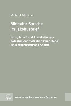 Bildhafte Sprache im Jakobusbrief von Glöckner,  Michael