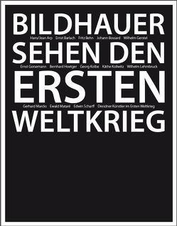 Bildhauer sehen den Ersten Weltkrieg von Berger,  Ursel, Mayr,  Gudula, Wiegartz,  Veronika