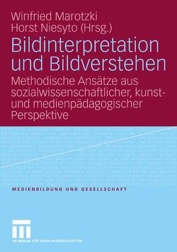 Bildinterpretation und Bildverstehen von Marotzki,  Winfried, Niesyto,  Horst
