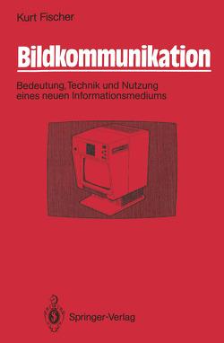 Bildkommunikation von Fischer,  Kurt