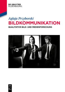 Bildkommunikation von Przyborski,  Aglaja