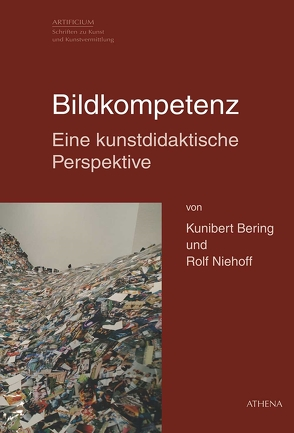 Bildkompetenz – Eine kunstdidaktische Perspektive von Bering,  Kunibert, Niehoff,  Rolf