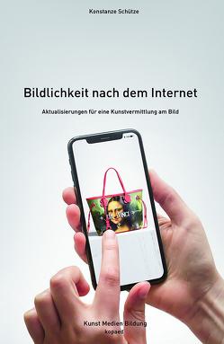 Bildlichkeit nach dem Internet von Schütze,  Konstanze