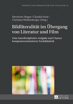 Bildliteralität im Übergang von Literatur und Film von Hoppe,  Henriette, Vorst,  Claudia, Weißenburger,  Christian