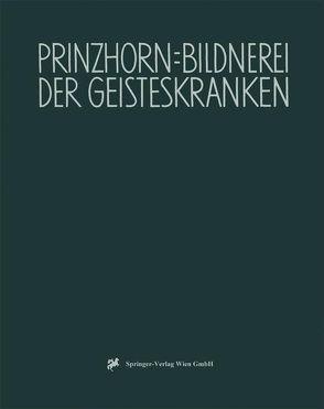 Bildnerei der Geisteskranken von Prinzhorn,  Hans, Roth,  G.