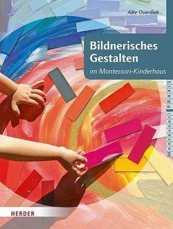 Bildnerisches Gestalten von Klein-Landeck,  Michael, Overdiek-Spilker,  Aike, Pütz,  Tanja