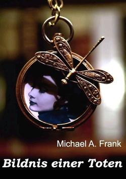 Bildnis einer Toten von Frank,  Michael A., von Soisses,  Cornelia, von Soisses,  Franz