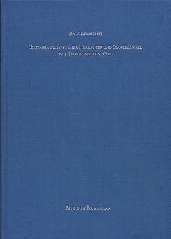 Bildnisse Griechischer Herrscher und Staatsmänner im 5. Jahrhundert v. Chr. von Krumeich,  Ralf
