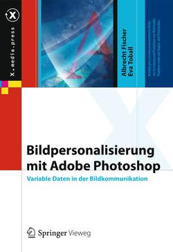 Bildpersonalisierung mit Adobe Photoshop von Fischer,  Albrecht, Toball,  Eva