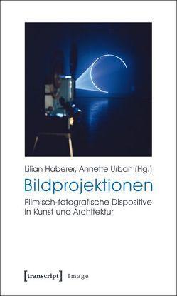 Bildprojektionen von Haberer,  Lilian, Urban,  Annette