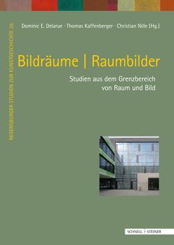 Bildräume | Raumbilder von Delarue,  Dominic E., Kaffenberger,  Thomas, Wagner,  Christoph