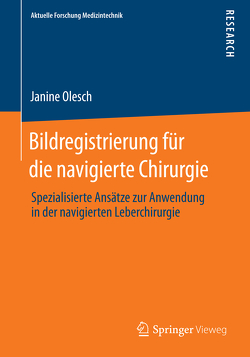 Bildregistrierung für die navigierte Chirurgie von Olesch,  Janine