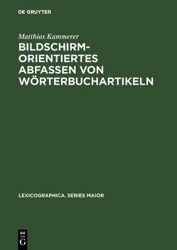 Bildschirmorientiertes Abfassen von Wörterbuchartikeln von Kammerer,  Matthias