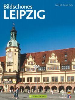 Bildschönes Leipzig von Fischer,  Cornelia, Hirth,  Peter
