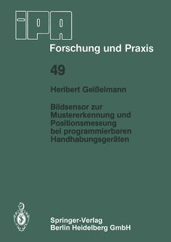 Bildsensor zur Mustererkennung und Positionsmessung bei programmierbaren Handhabungsgeräten von Geisselmann,  H.