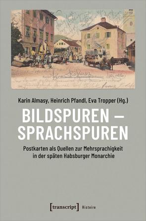 Bildspuren – Sprachspuren von Almasy,  Karin, Pfandl,  Heinrich, Tropper,  Eva