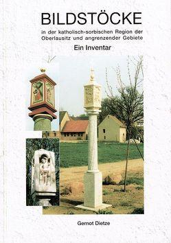 Bildstöcke in der katholisch-sorbischen Region der Oberlausitz und angrenzender Gebiete von Dietze,  Gernot