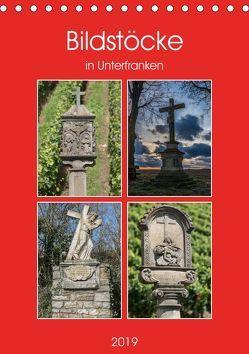 Bildstöcke in Unterfranken (Tischkalender 2019 DIN A5 hoch) von Will,  Hans