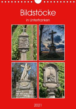 Bildstöcke in Unterfranken (Wandkalender 2021 DIN A4 hoch) von Will,  Hans